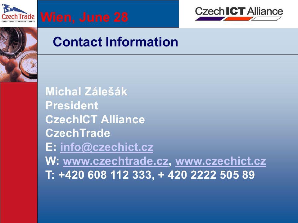 Wien, June 28 Contact Information Michal Zálešák President CzechICT Alliance CzechTrade E: info@czechict.czinfo@czechict.cz W: www.czechtrade.cz, www.czechict.czwww.czechtrade.czwww.czechict.cz T: +420 608 112 333, + 420 2222 505 89