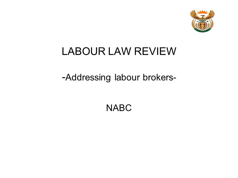 LABOUR LAW REVIEW - Addressing labour brokers- NABC