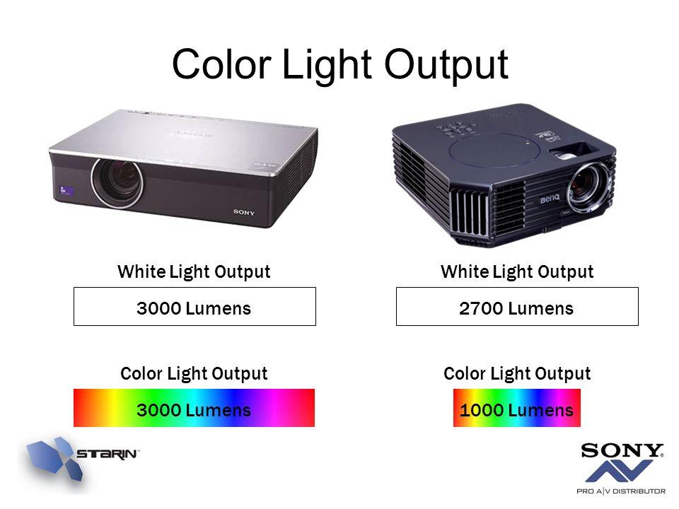 Color Light Output White Light Output 3000 Lumens White Light Output 2700 Lumens Color Light Output 3000 Lumens Color Light Output 1000 Lumens