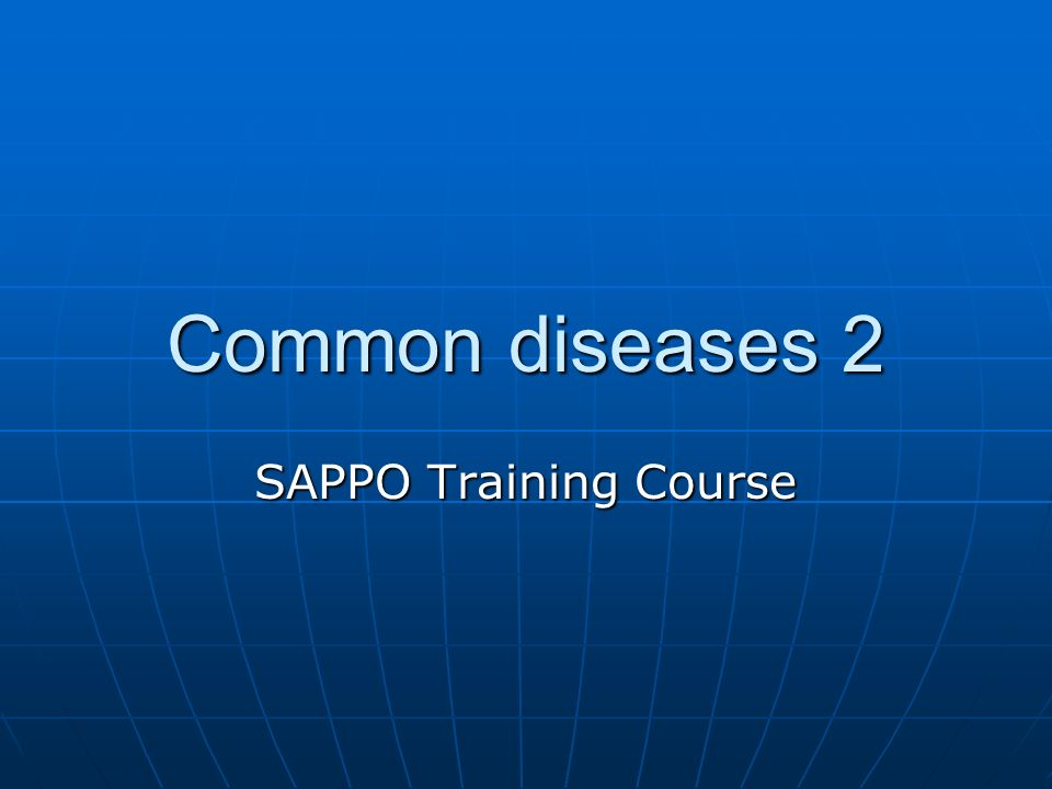 Common diseases 2 SAPPO Training Course