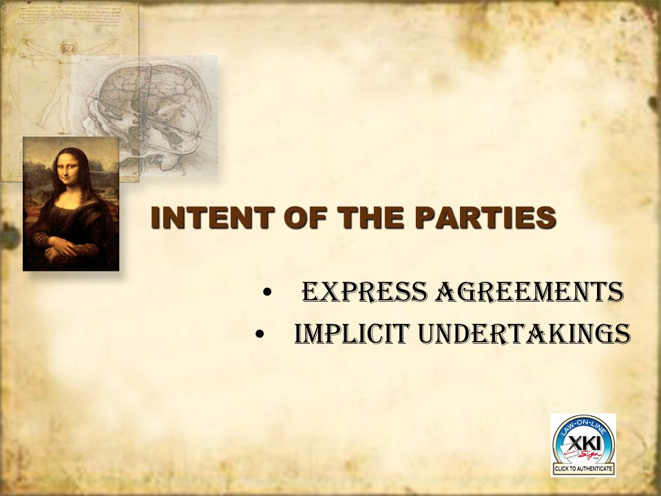 INTENT OF THE PARTIES EXPRESS AGREEMENTS IMPLICIT UNDERTAKINGS EXPRESS AGREEMENTS IMPLICIT UNDERTAKINGS