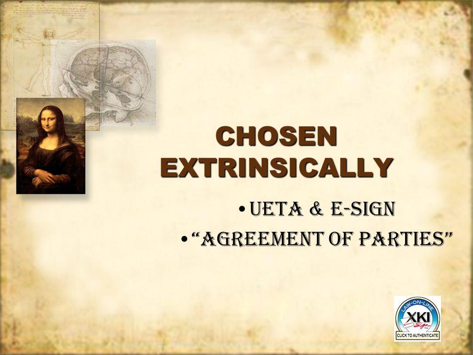 CHOSEN EXTRINSICALLY Ueta & E-Sign Agreement of parties Ueta & E-Sign Agreement of parties
