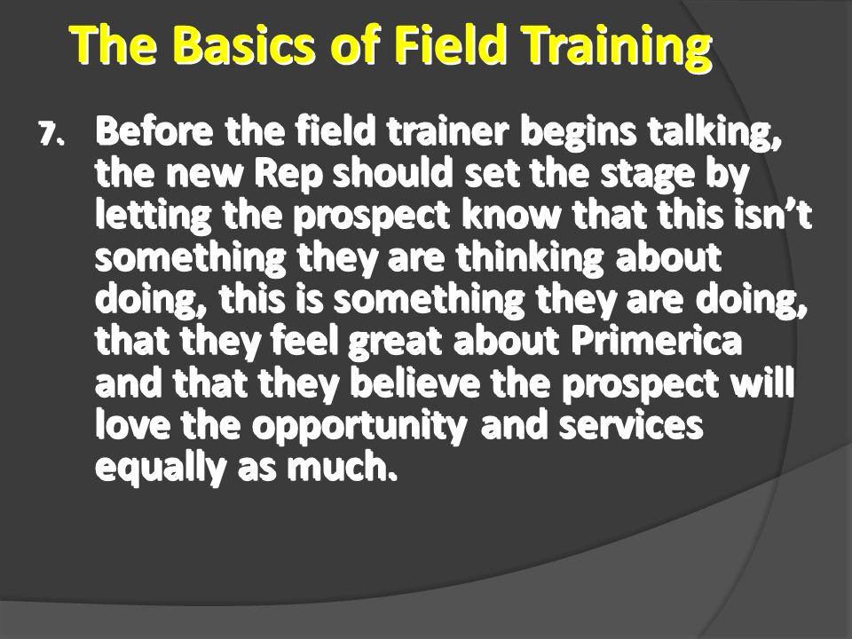 The Basics of Field Training 7.