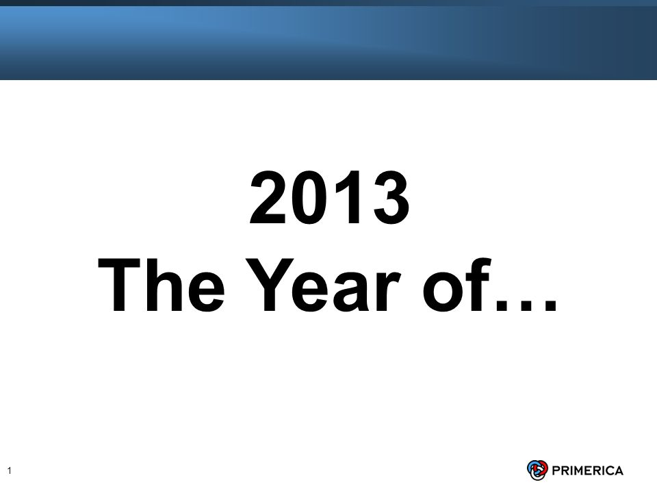 1 2013 The Year of…