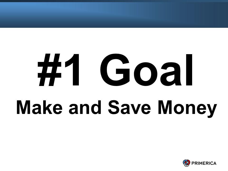 2 #1 Goal Make and Save Money