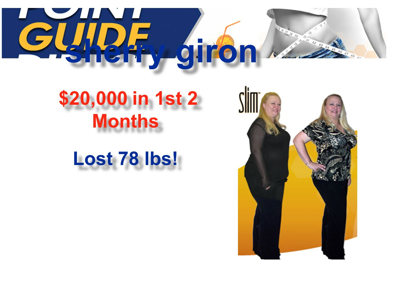 sherry giron $20,000 in 1st 2 Months Lost 78 lbs!