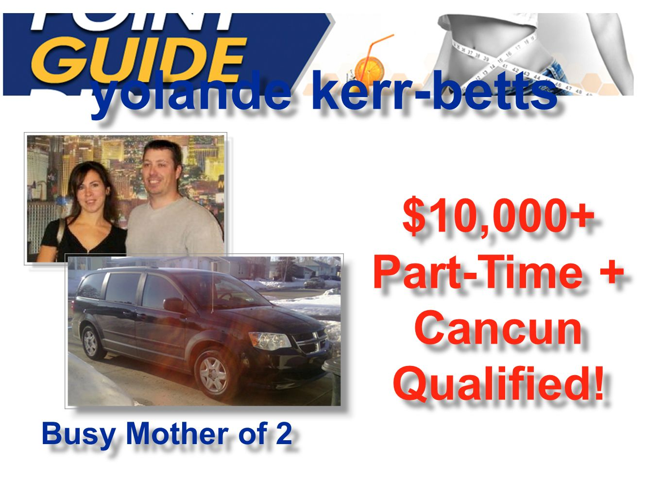 yolande kerr-betts $10,000+ Part-Time + Cancun Qualified! Busy Mother of 2