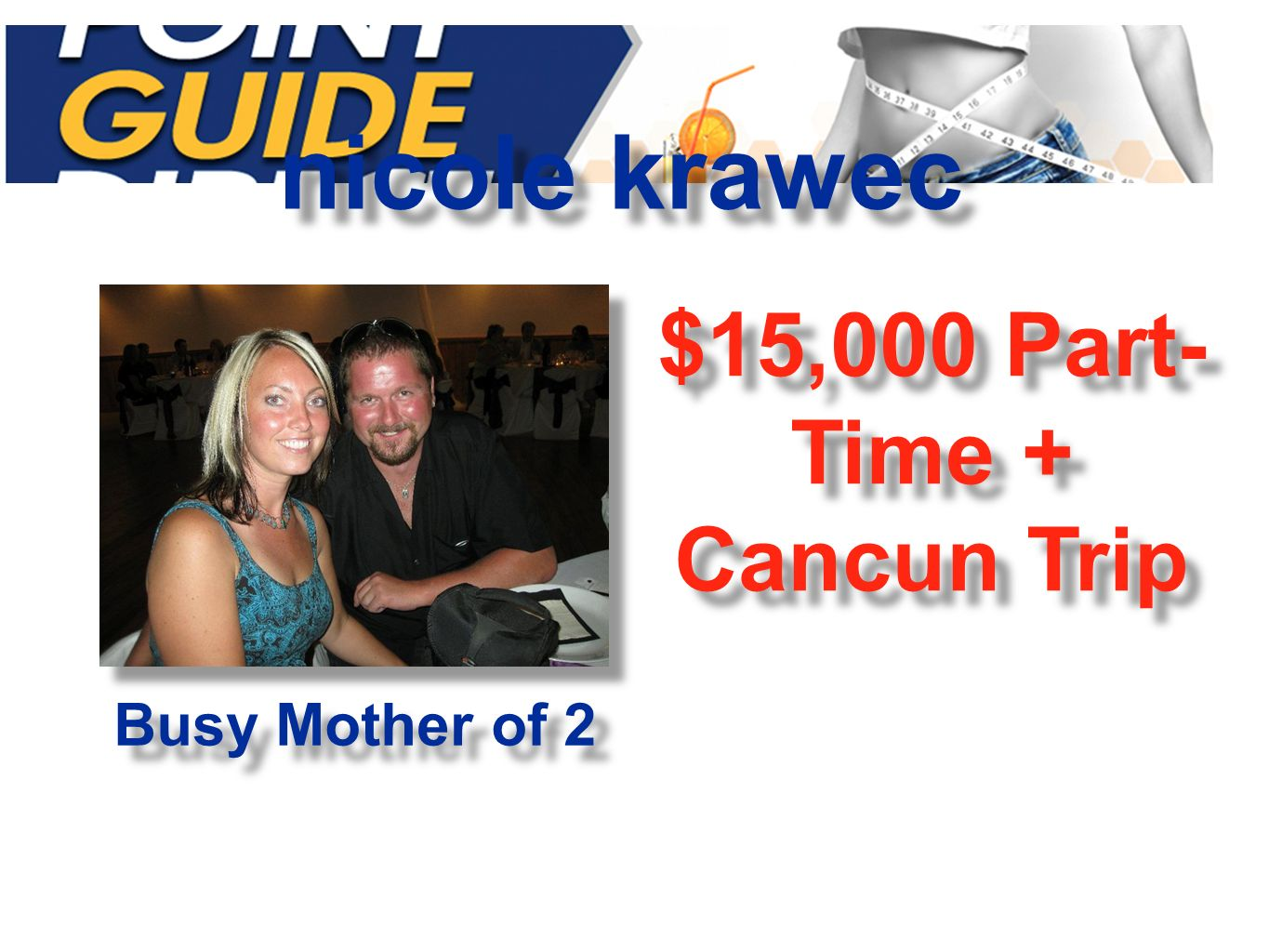 nicole krawec $15,000 Part- Time + Cancun Trip Busy Mother of 2