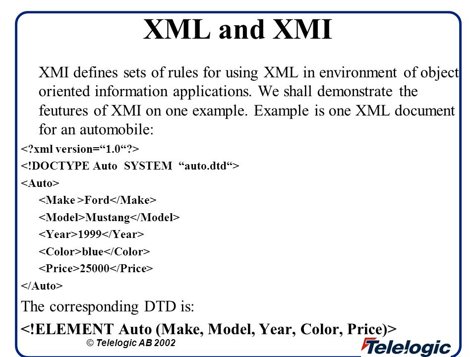 XML and XMI XMI defines sets of rules for using XML in environment of object oriented information applications. We shall demonstrate the feutures of X