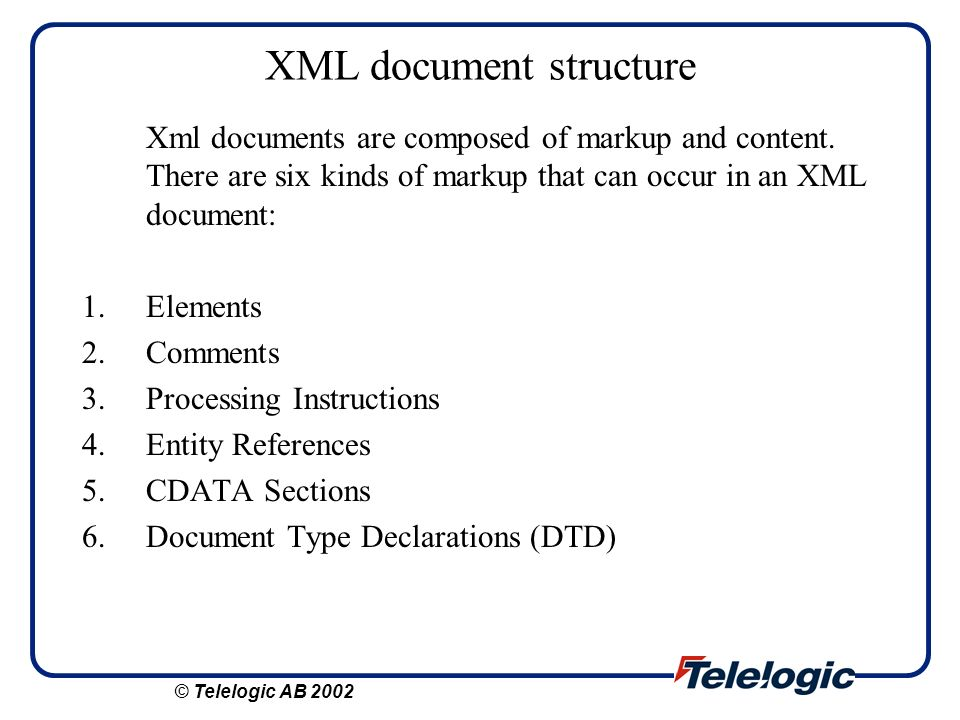 Document Type Declaration Document type declaration attaches a DTD to a document: It consist of markup (<!DOCTYPE), the name of top-level element (diagram), the DTD (SYSTEM examxml.dtd) and a right angle bracket.