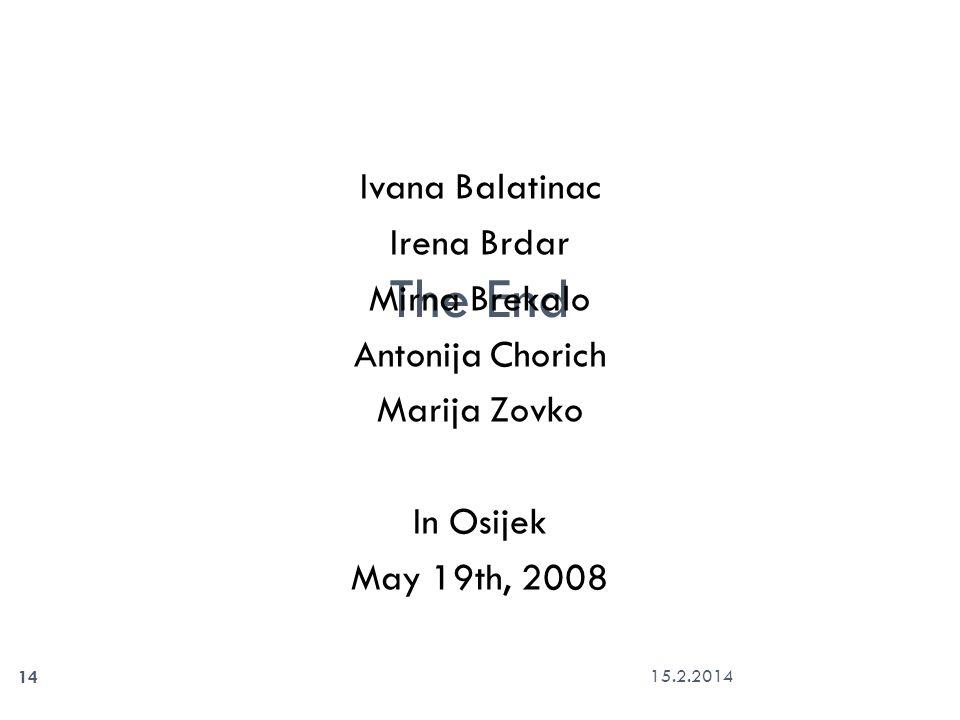 15.2.2014 14 The End Ivana Balatinac Irena Brdar Mirna Brekalo Antonija Chorich Marija Zovko In Osijek May 19th, 2008