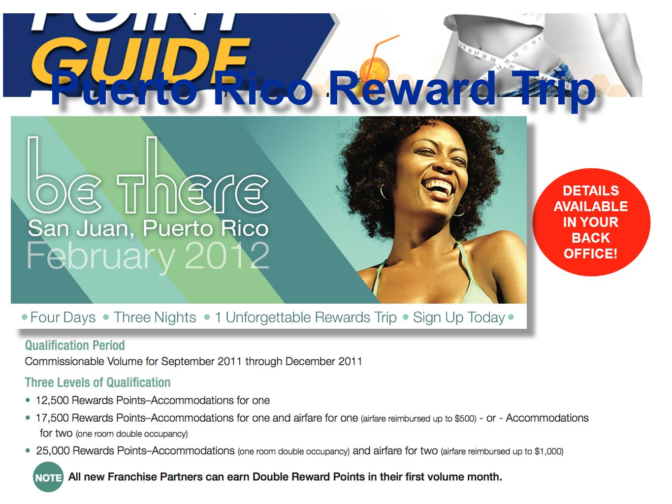 DETAILS AVAILABLE IN YOUR BACK OFFICE! Puerto Rico Reward Trip