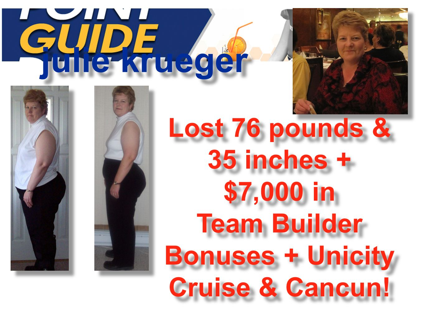 julie krueger Lost 76 pounds & 35 inches + $7,000 in Team Builder Bonuses + Unicity Cruise & Cancun! Lost 76 pounds & 35 inches + $7,000 in Team Build