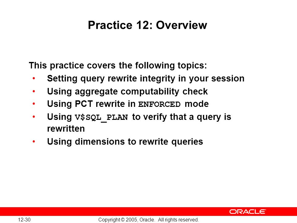 12-30 Copyright © 2005, Oracle. All rights reserved.