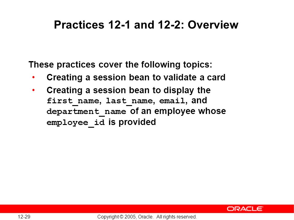 12-29 Copyright © 2005, Oracle. All rights reserved.
