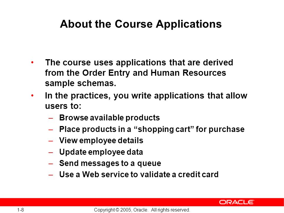 1-8 Copyright © 2005, Oracle. All rights reserved.