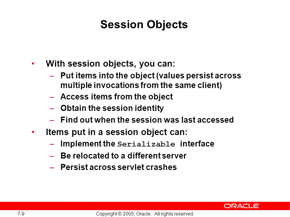 7-9 Copyright © 2005, Oracle. All rights reserved.
