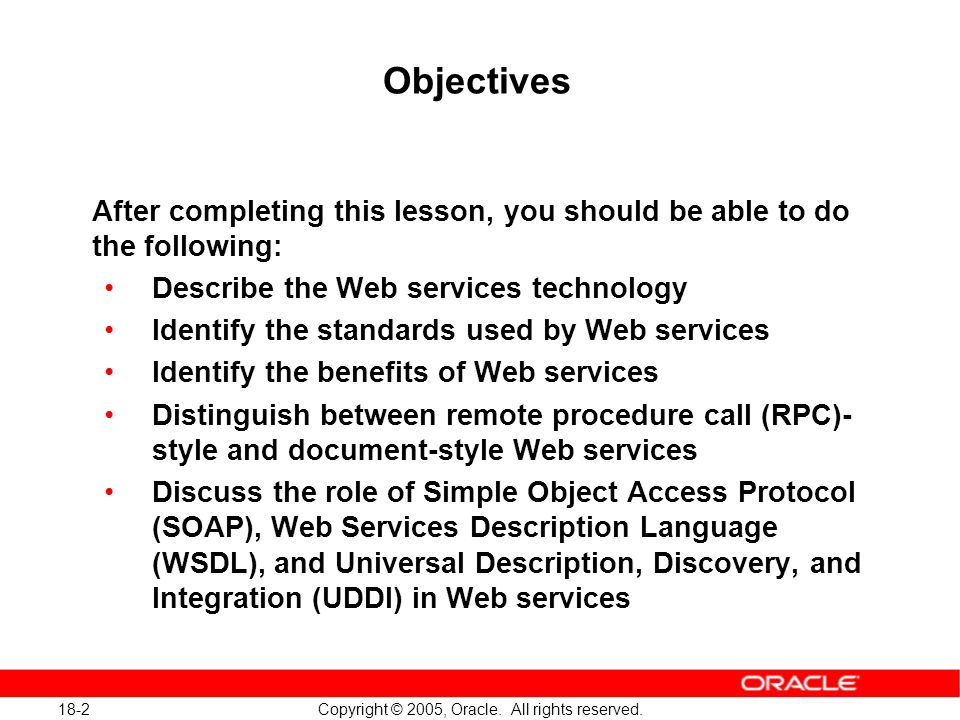 18-2 Copyright © 2005, Oracle. All rights reserved.
