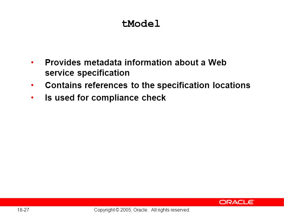 18-27 Copyright © 2005, Oracle. All rights reserved.