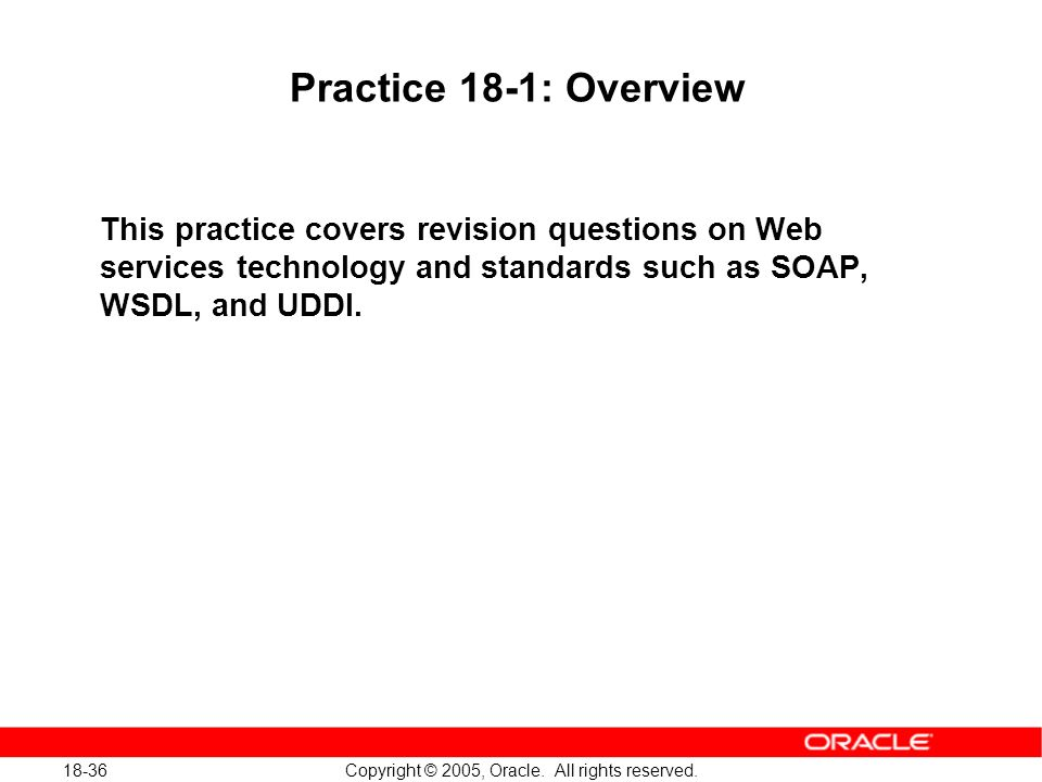 18-36 Copyright © 2005, Oracle. All rights reserved.