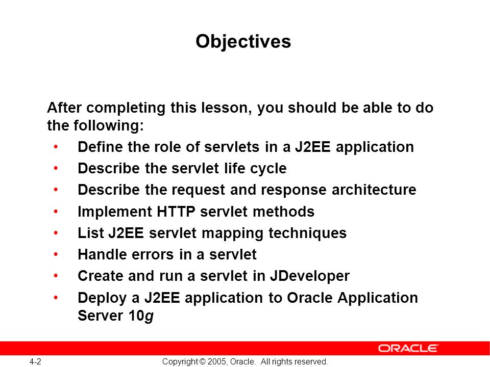 4-2 Copyright © 2005, Oracle.All rights reserved.