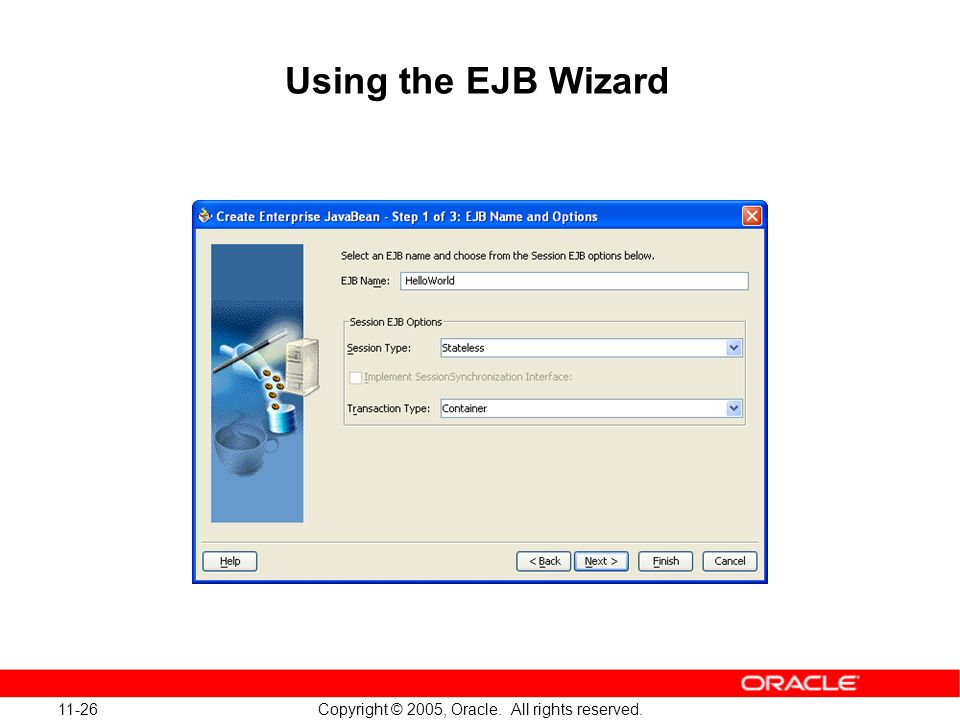 11-26 Copyright © 2005, Oracle. All rights reserved. Using the EJB Wizard