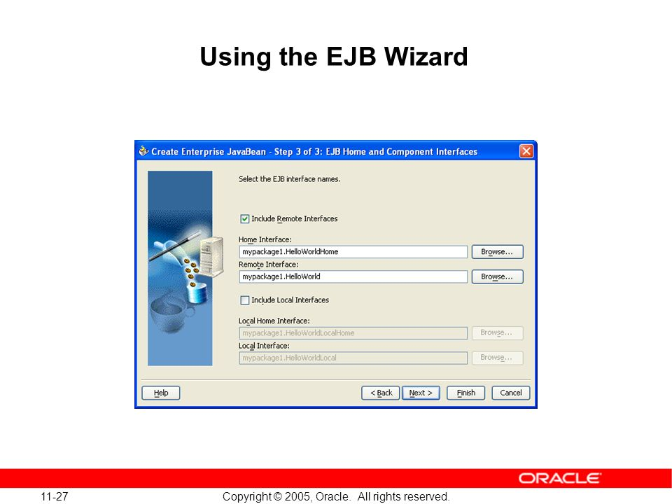 11-27 Copyright © 2005, Oracle. All rights reserved. Using the EJB Wizard