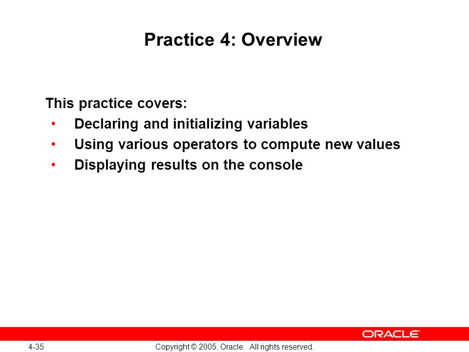 4-35 Copyright © 2005, Oracle. All rights reserved.