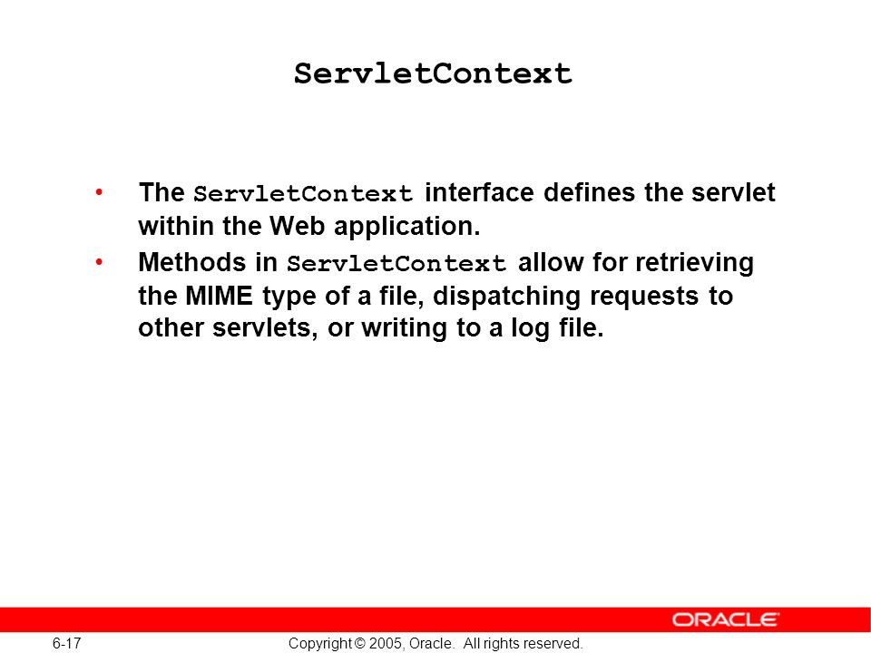 6-17 Copyright © 2005, Oracle. All rights reserved.