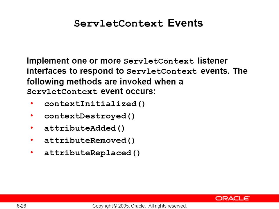 6-26 Copyright © 2005, Oracle. All rights reserved.