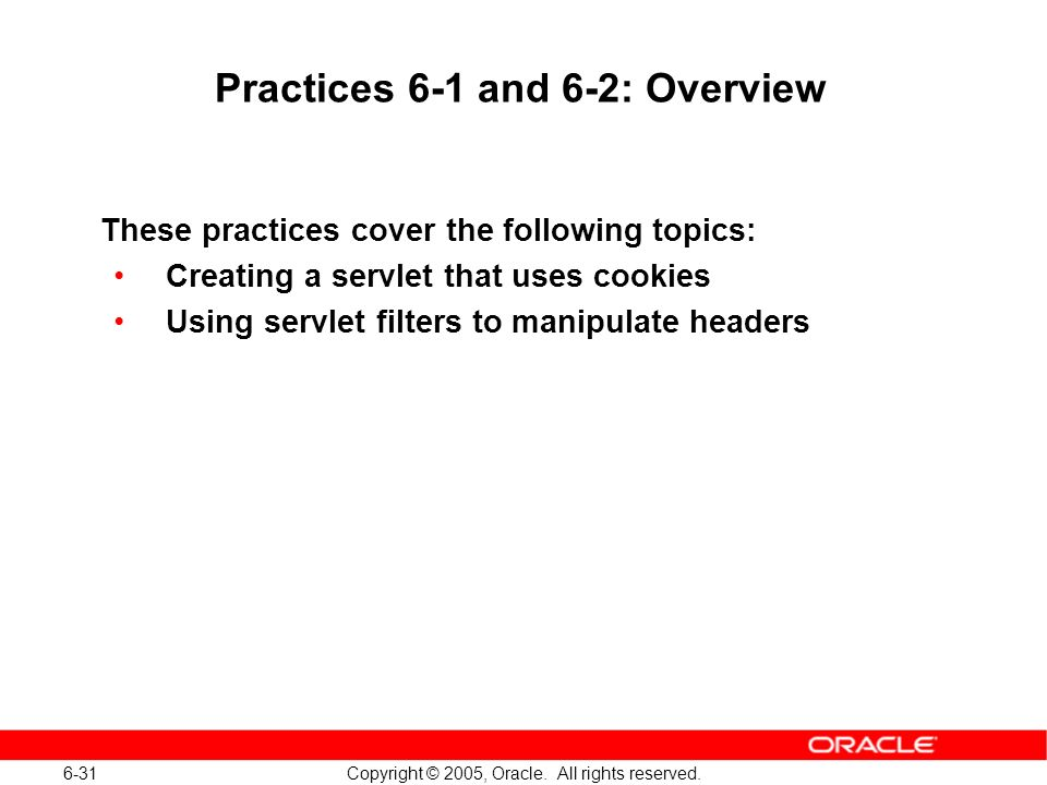6-31 Copyright © 2005, Oracle. All rights reserved.