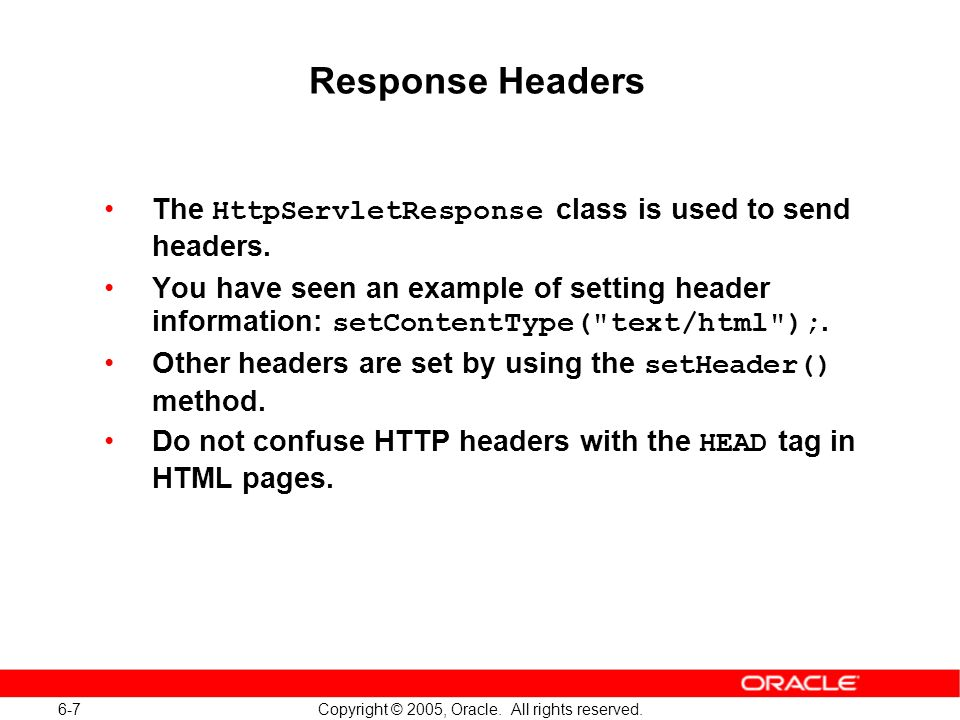 6-7 Copyright © 2005, Oracle. All rights reserved.