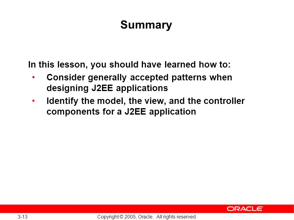 3-13 Copyright © 2005, Oracle. All rights reserved.