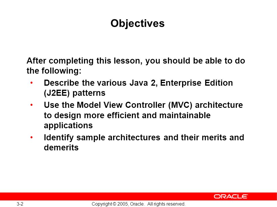 3-2 Copyright © 2005, Oracle. All rights reserved.