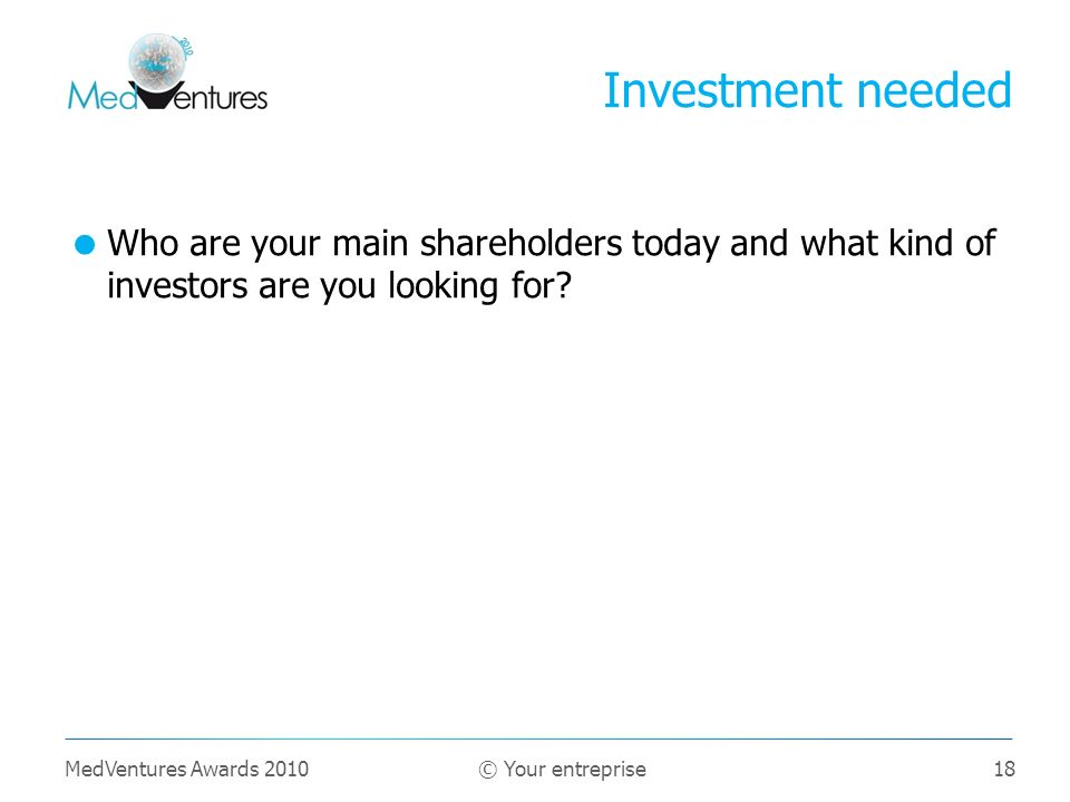 18 Who are your main shareholders today and what kind of investors are you looking for.