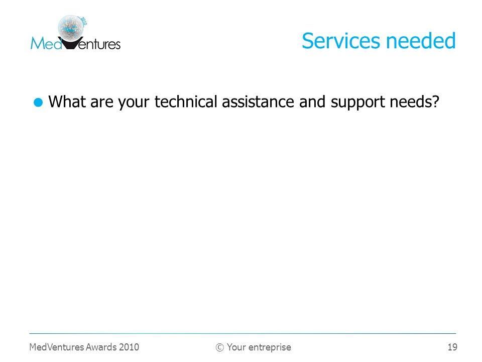 19 What are your technical assistance and support needs.
