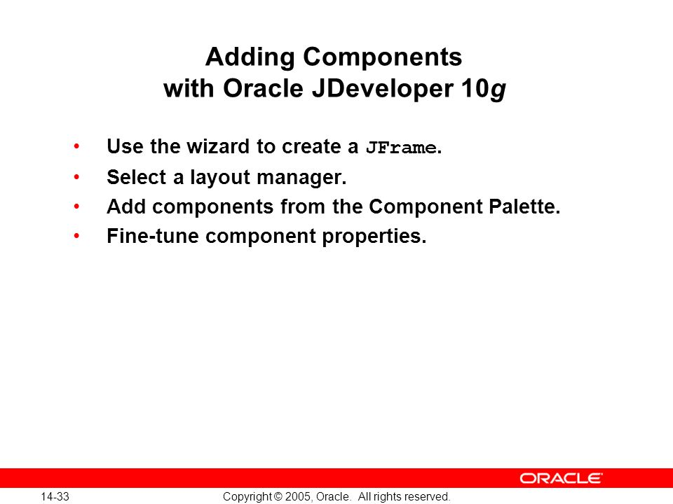 14-33 Copyright © 2005, Oracle. All rights reserved.