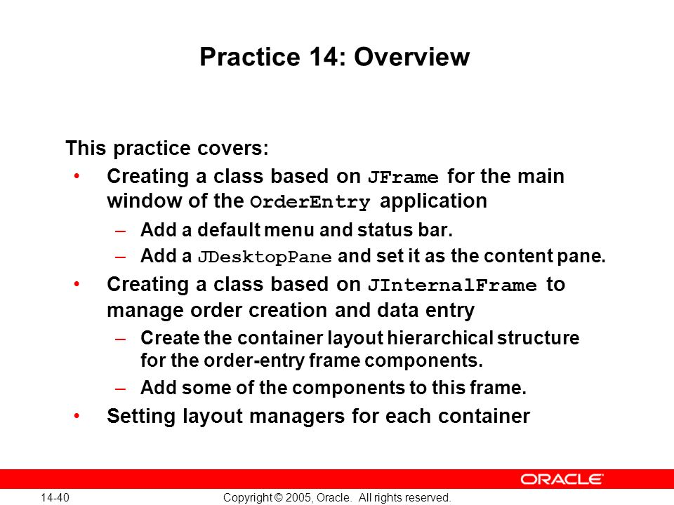 14-40 Copyright © 2005, Oracle. All rights reserved.