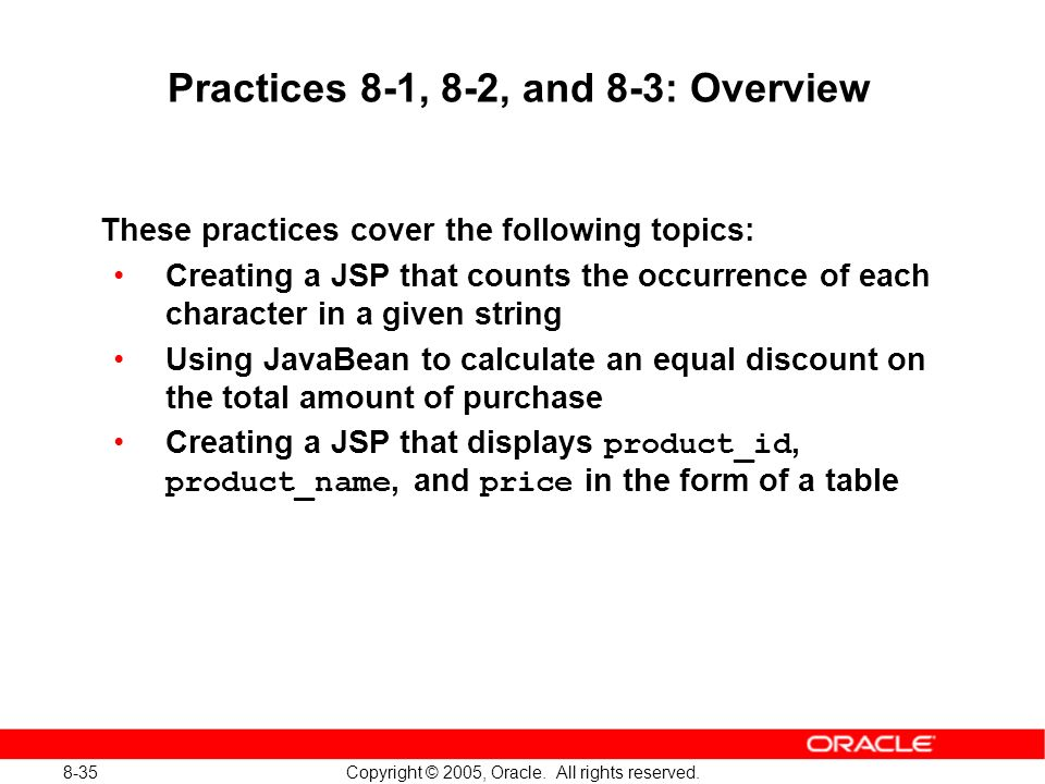 8-35 Copyright © 2005, Oracle. All rights reserved.