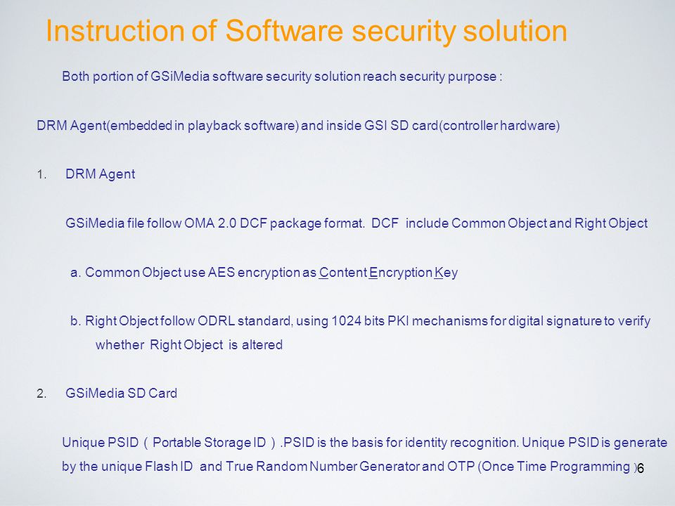 6 Both portion of GSiMedia software security solution reach security purpose : DRM Agent(embedded in playback software) and inside GSI SD card(control