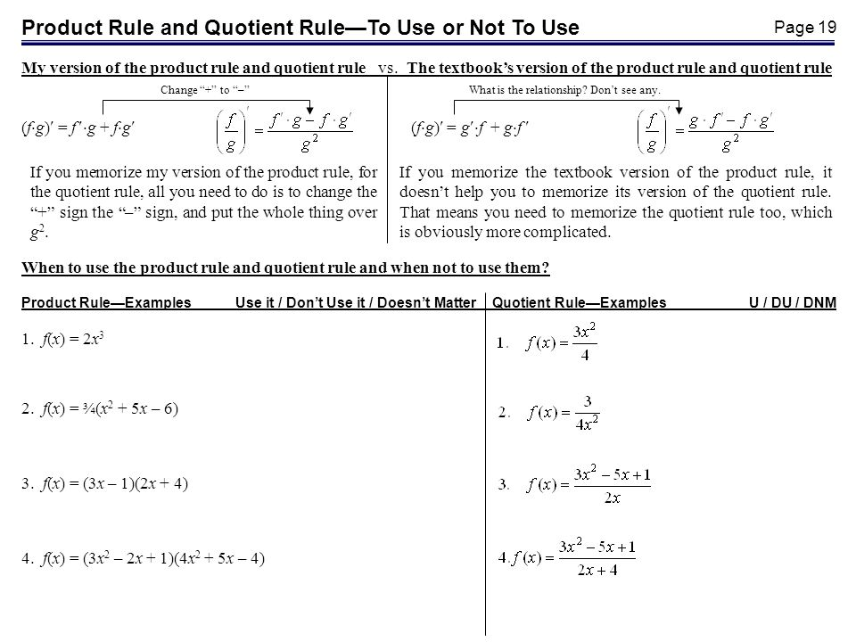 Page 19 Product Rule and Quotient RuleTo Use or Not To Use My version of the product rule and quotient rule vs.The textbooks version of the product ru