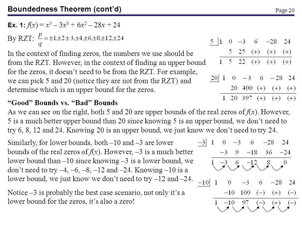 Page 20 Boundedness Theorem (contd) In the context of finding zeros, the numbers we use should be from the RZT. However, in the context of finding an