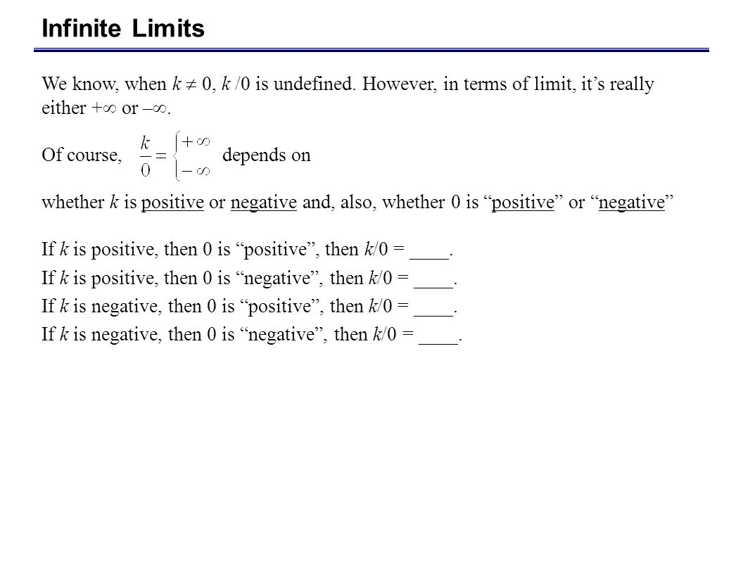 Recall the limit notation: lim x c f(x) = N means as x is approaching c, but remains unequal to c, the corresponding value of f(x) is approaching to N