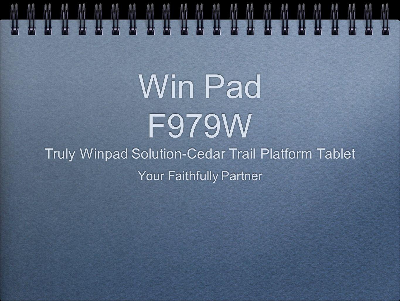 Win Pad F979W Truly Winpad Solution-Cedar Trail Platform Tablet Your Faithfully Partner