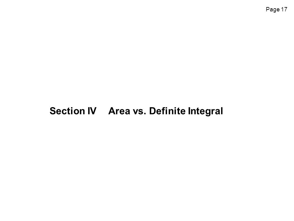 Page 17 Section IVArea vs. Definite Integral