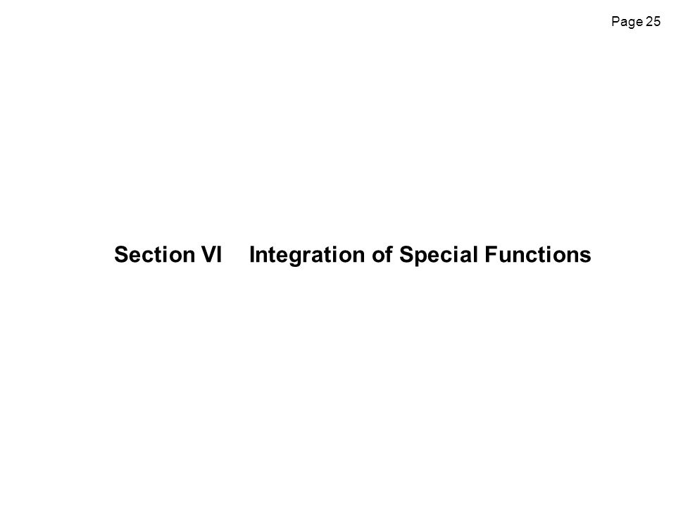 Page 25 Section VIIntegration of Special Functions