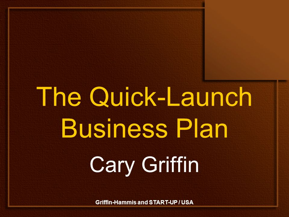 Griffin-Hammis and START-UP / USA The Quick-Launch Business Plan Cary Griffin