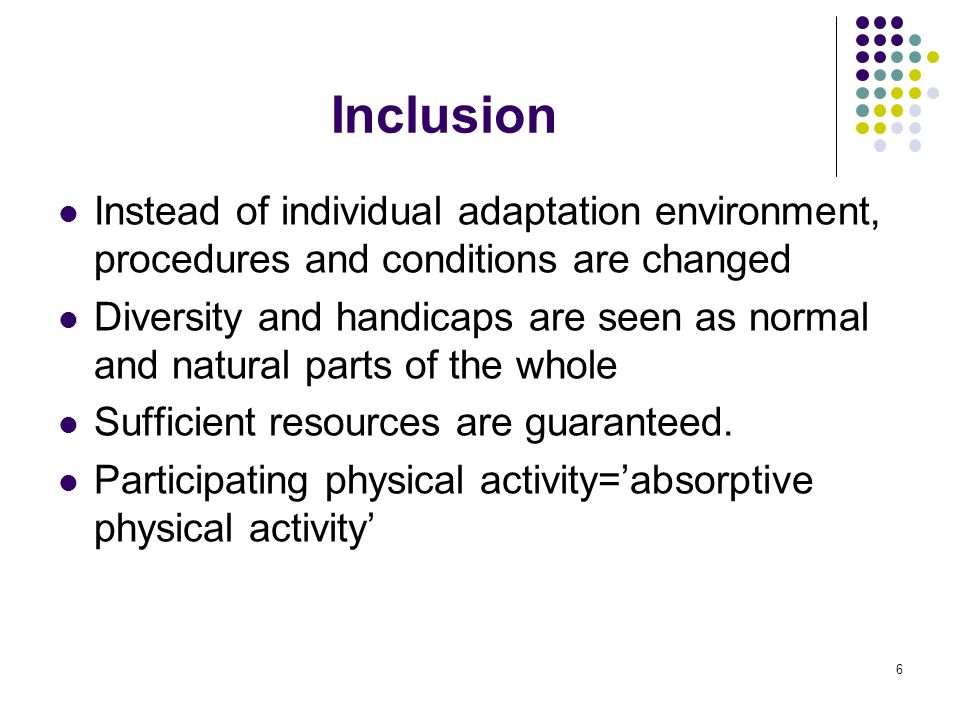 7 Different means of common actions (=inclusion spectrum) SEPARATED ACTIONS For instance separated groups in same sports club REVERSED INTEGRATION For instance sports for handicapped are taught to every participant PARALLEL ACTIVITY For instance same task in same space,different alternatives APPLIED ACTIONS Common goals, individual adaptations for different needs OPEN ACTIONS Activity planned not to exclude anyone
