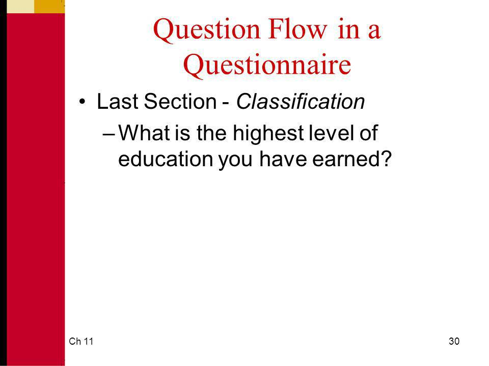 Ch 1130 Question Flow in a Questionnaire Last Section - Classification –What is the highest level of education you have earned?