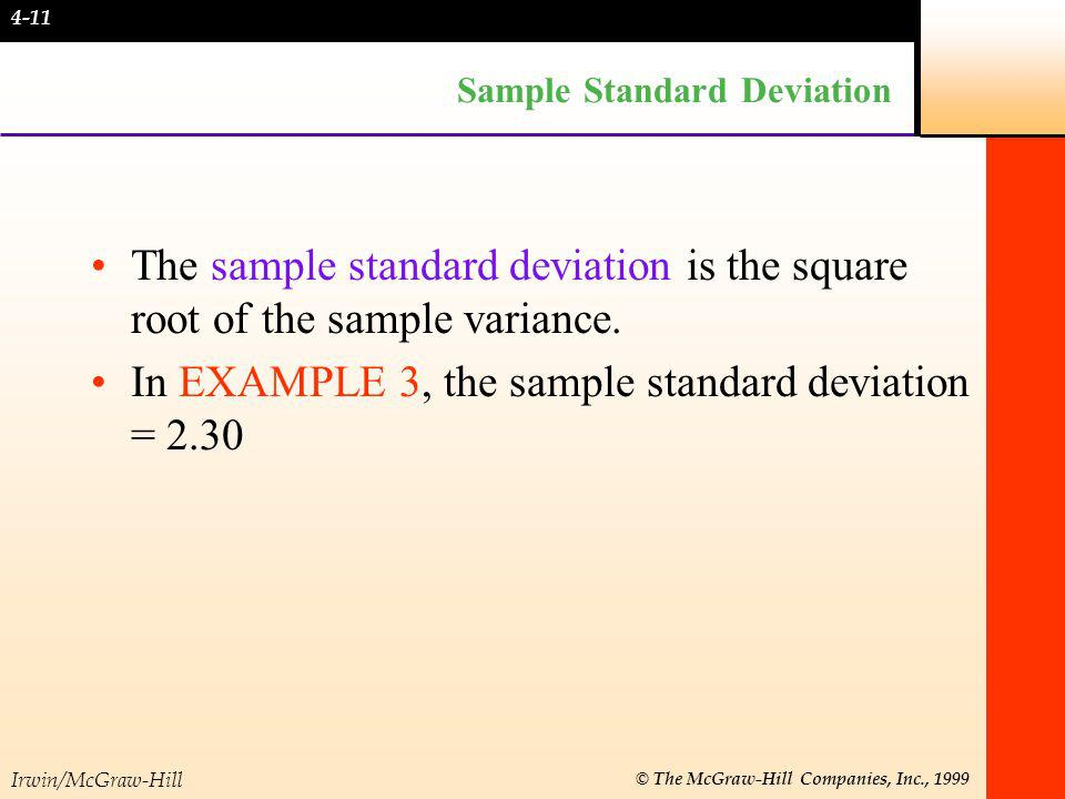 Irwin/McGraw-Hill © The McGraw-Hill Companies, Inc., 1999 Sample Standard Deviation The sample standard deviation is the square root of the sample var